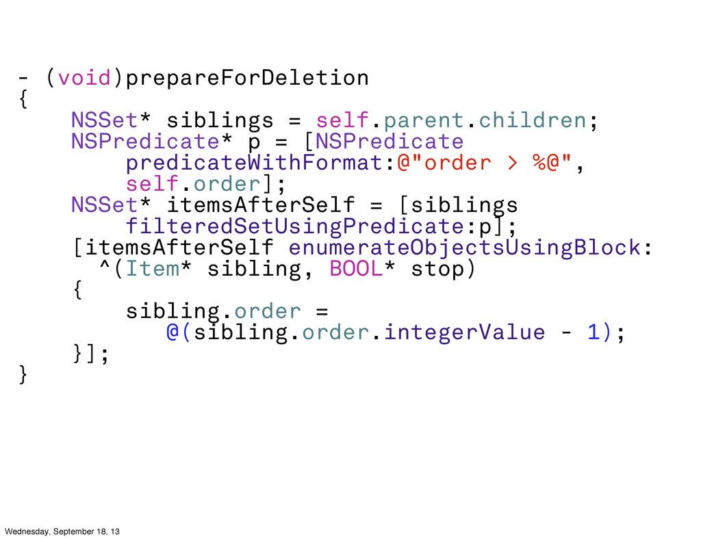- (void)prepareForDeletion { NSSet* siblings = ...