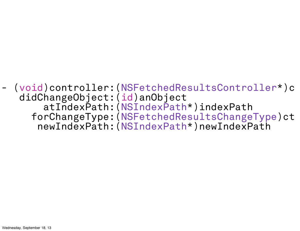 - (void)controller:(NSFetchedResultsController*...