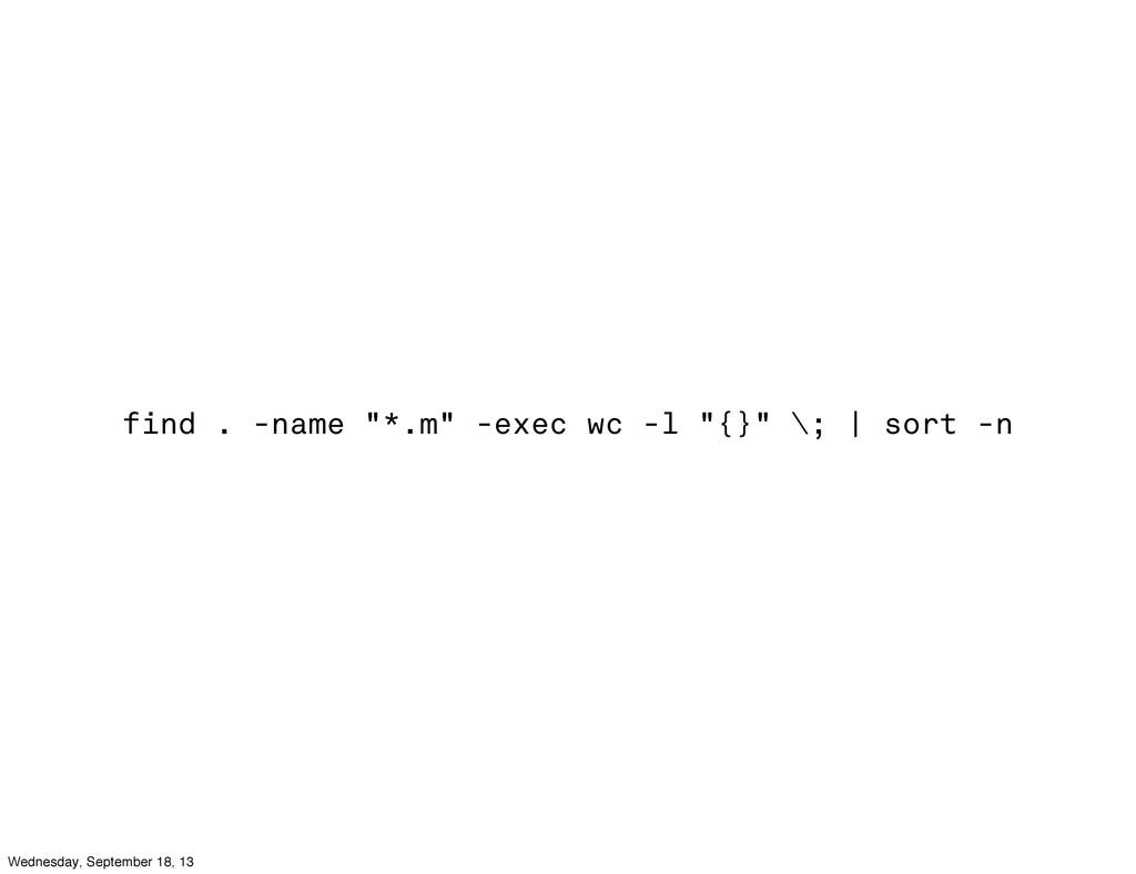 """find . -name """"*.m"""" -exec wc -l """"{}"""" \;   sort -..."""