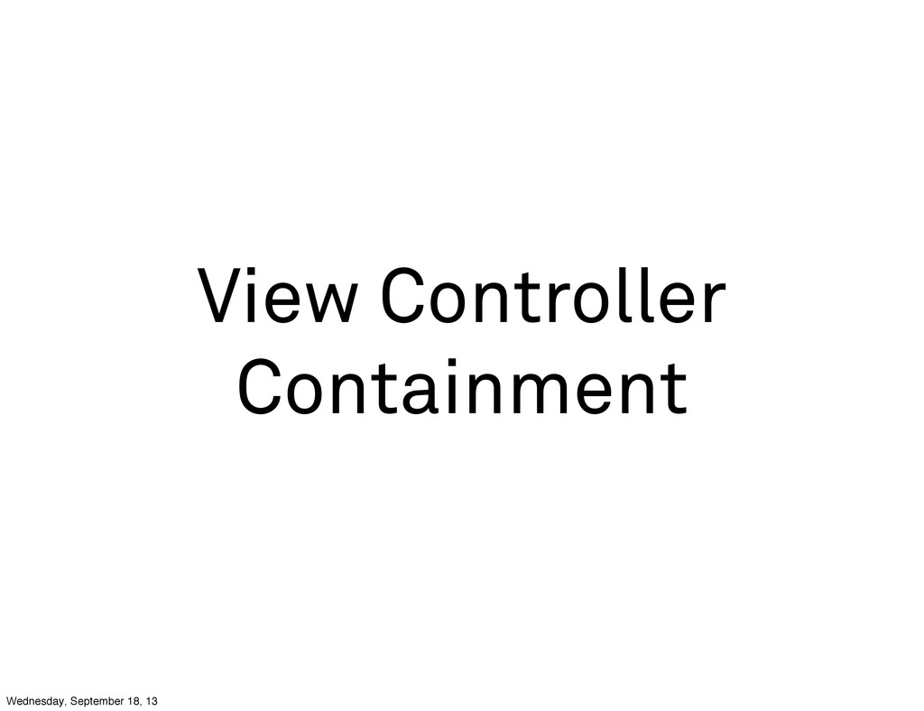 View Controller Containment Wednesday, Septembe...
