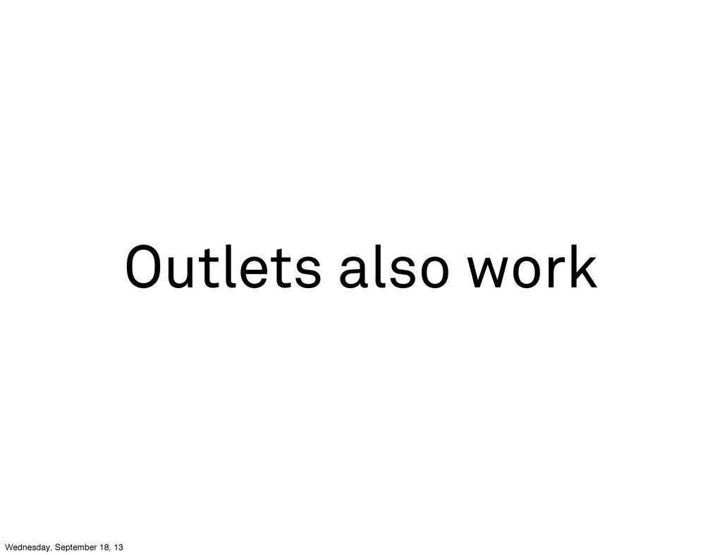 Outlets also work Wednesday, September 18, 13