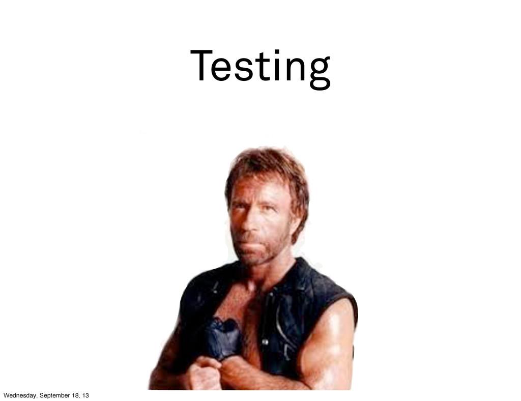 Testing Wednesday, September 18, 13