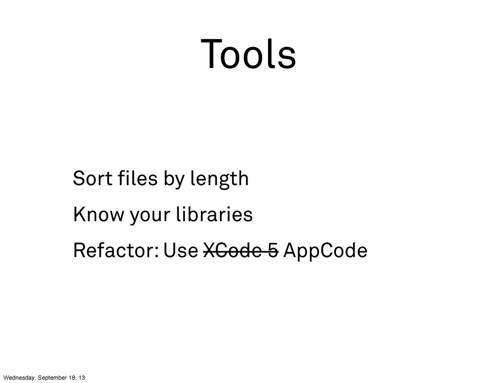 Tools Sort files by length Know your libraries R...
