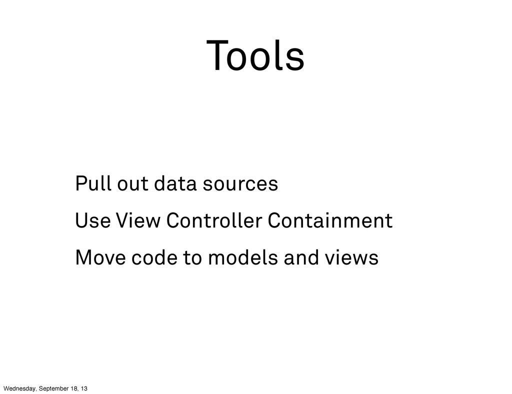 Tools Pull out data sources Use View Controller...