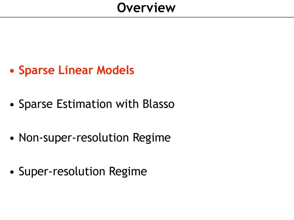Overview • Sparse Linear Models • Sparse Estima...