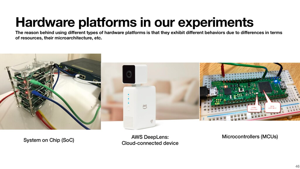 Hardware platforms in our experiments The reaso...