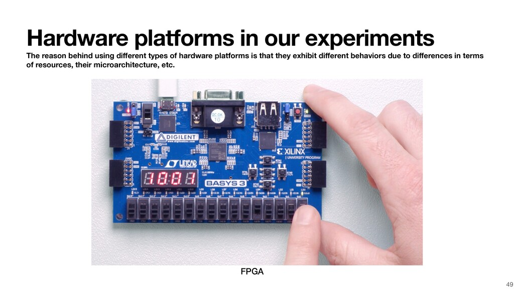 49 FPGA Hardware platforms in our experiments T...