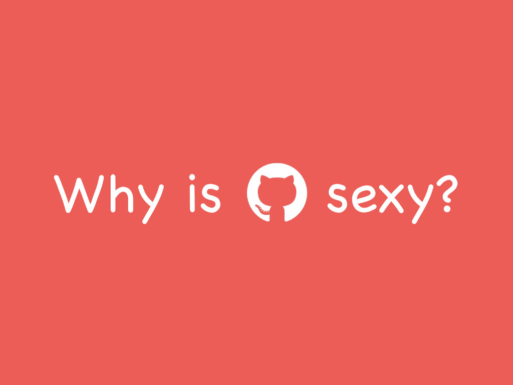 Why is sexy?