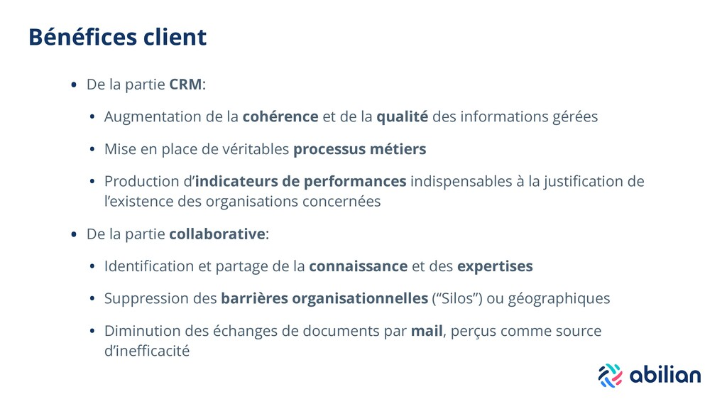 Bénéfices client • De la partie CRM: • Augmentat...