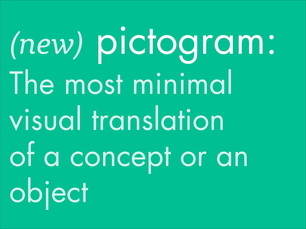 (new) pictogram: The most minimal visual transl...
