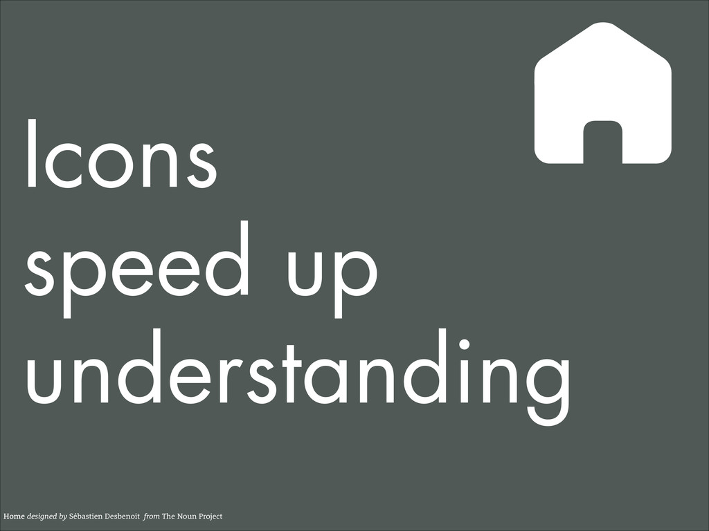 Icons  speed up understanding Home designed by...