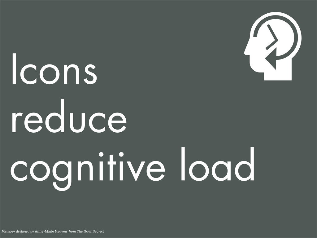 Icons reduce cognitive load Memory designed by ...