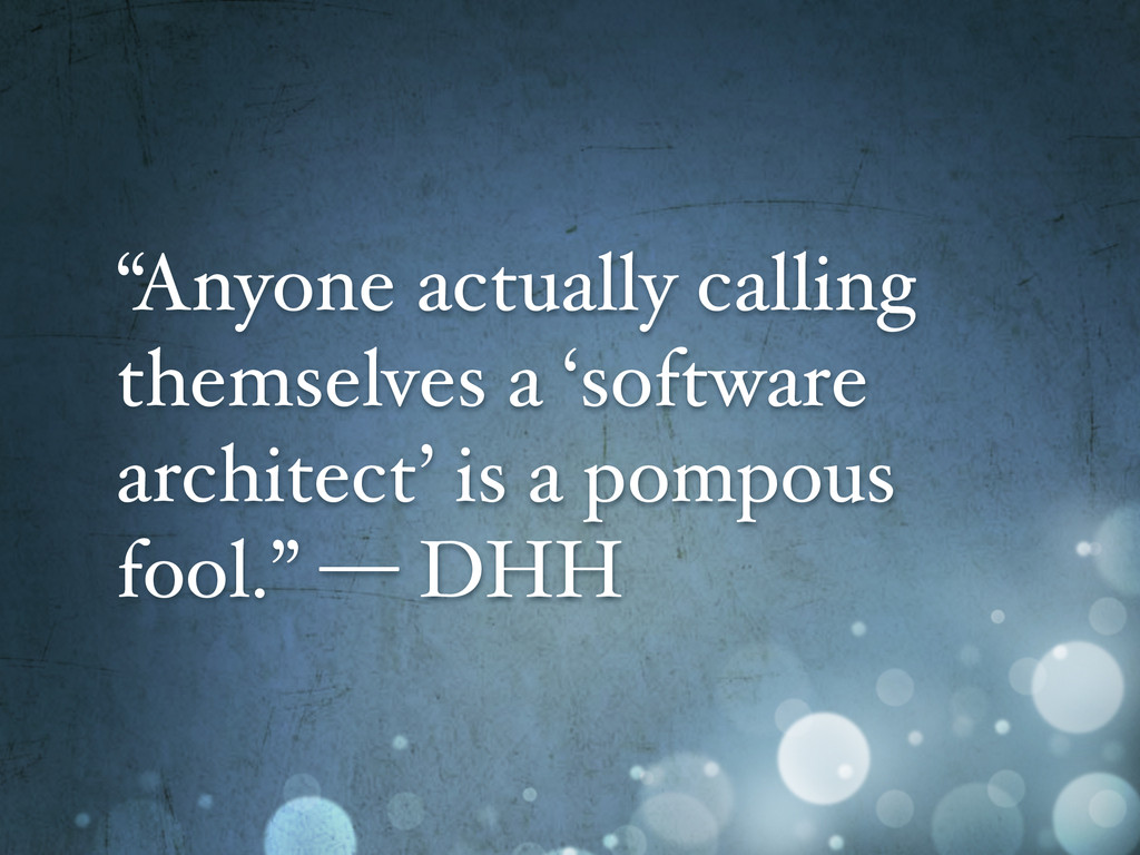 """""""Anyone actually calling themselves a 'software..."""