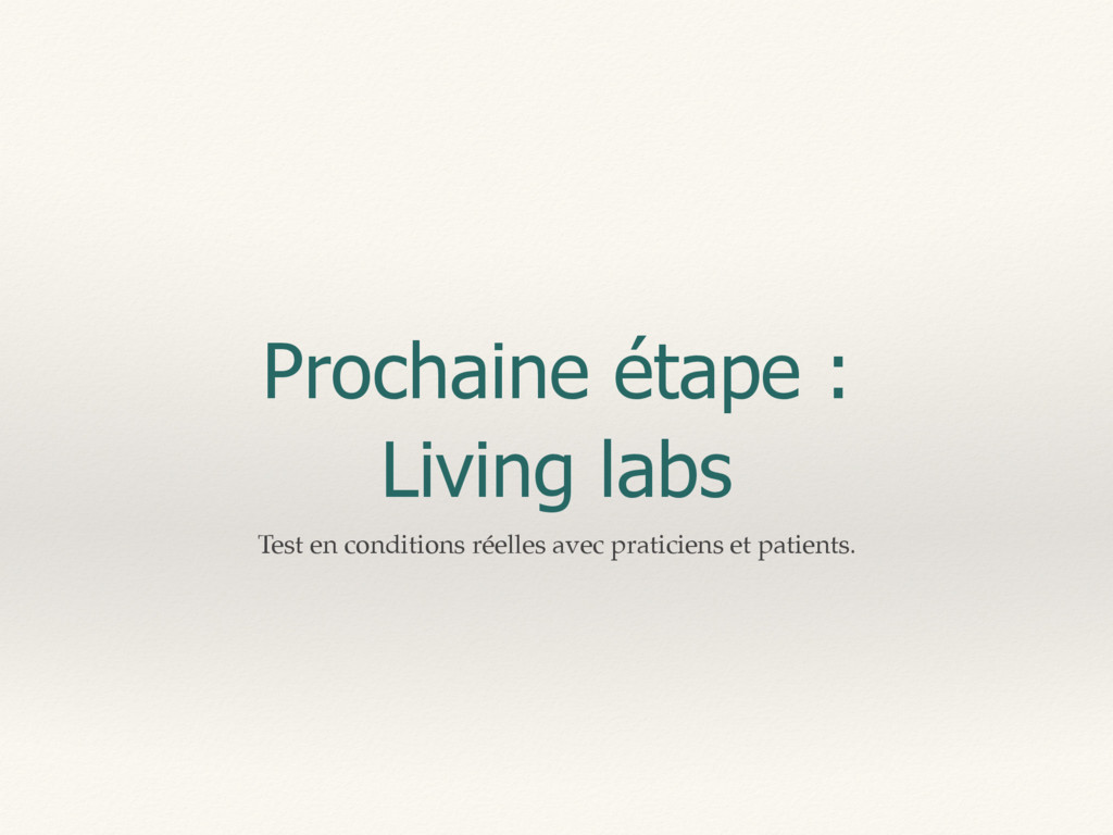 Prochaine étape : Living labs Test en condition...
