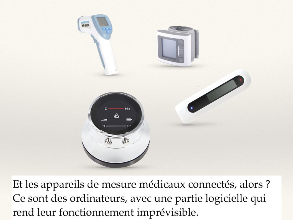 Et les appareils de mesure médicaux connectés, ...