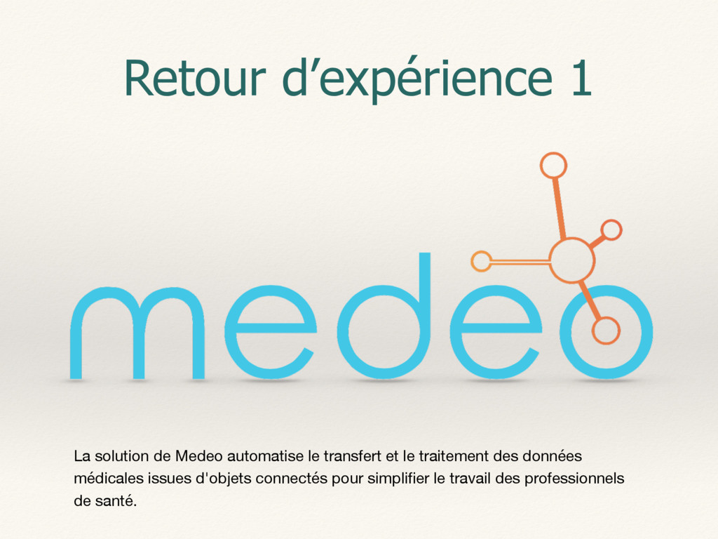 Retour d'expérience 1 La solution de Medeo auto...