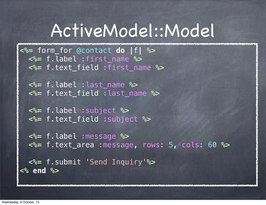 ActiveModel::Model <%= form_for @contact do |f|...