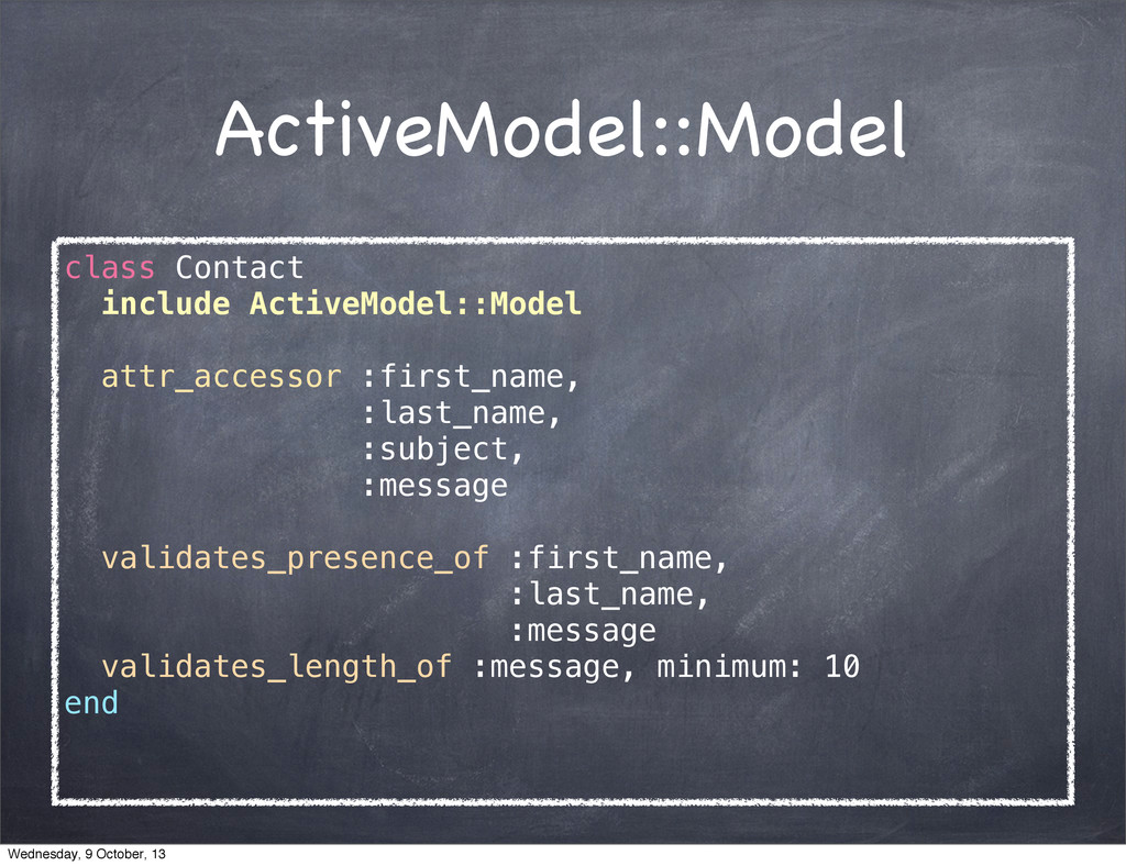 ActiveModel::Model class Contact include Active...