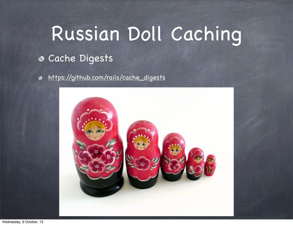 Russian Doll Caching Cache Digests https:/ /git...