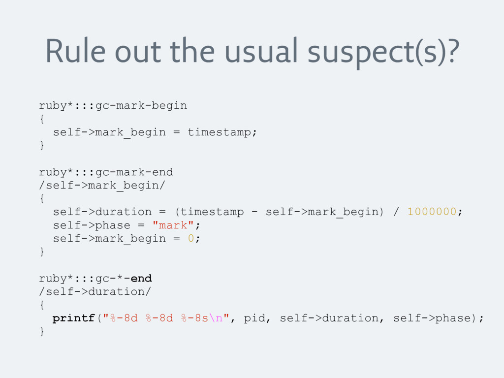 Rule out the usual suspect(s)? ruby*:::gc-mark-...
