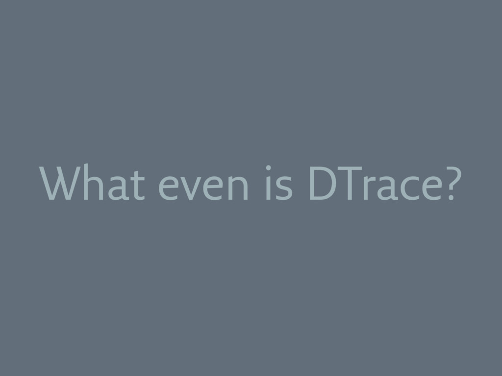 What even is DTrace?