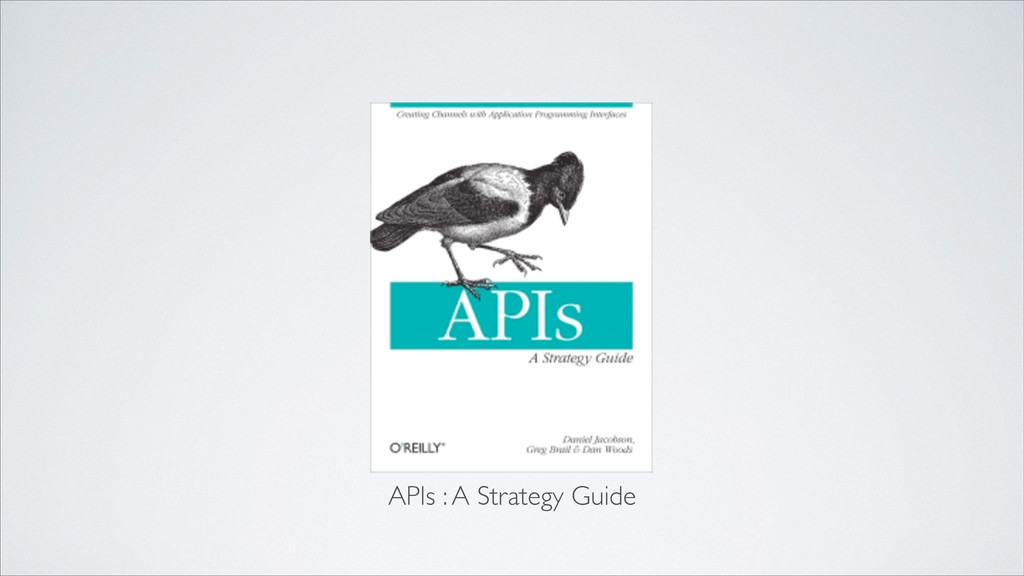 APIs : A Strategy Guide