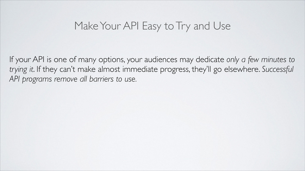 If your API is one of many options, your audien...