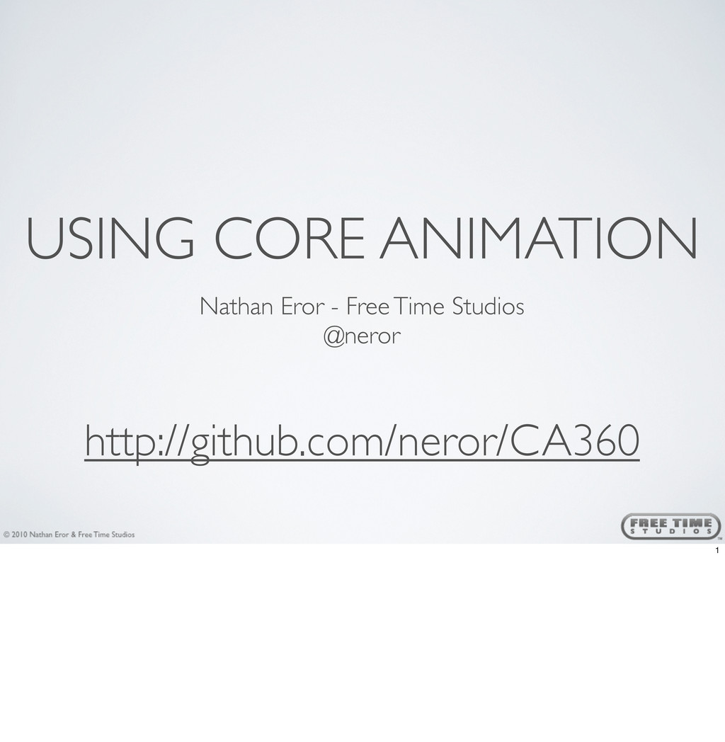USING CORE ANIMATION Nathan Eror - Free Time St...