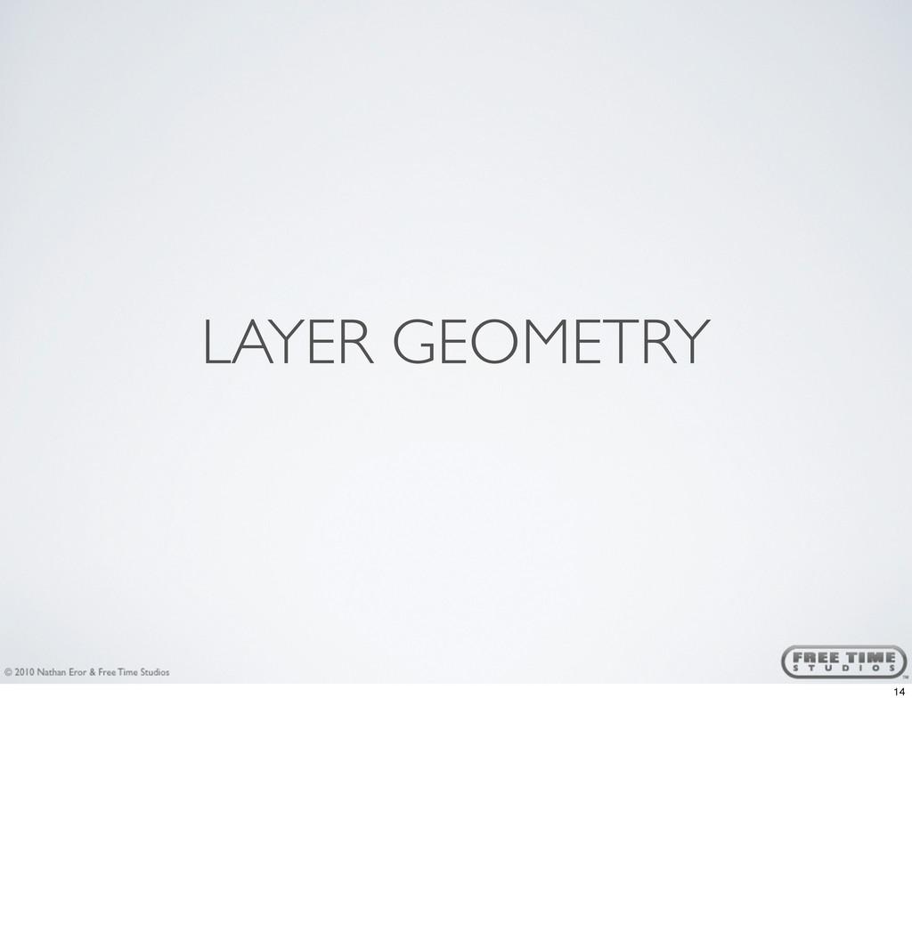 LAYER GEOMETRY 14