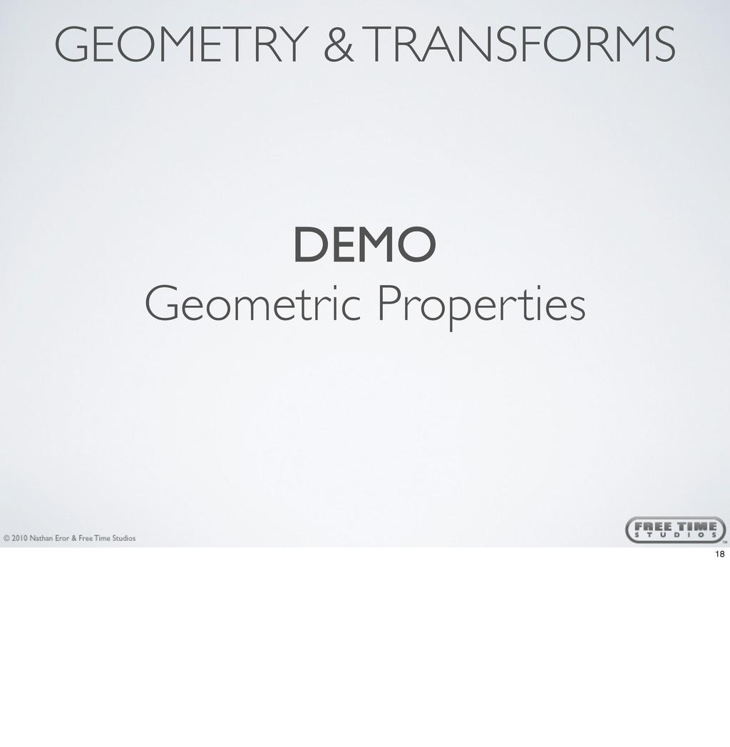 GEOMETRY & TRANSFORMS DEMO Geometric Properties...