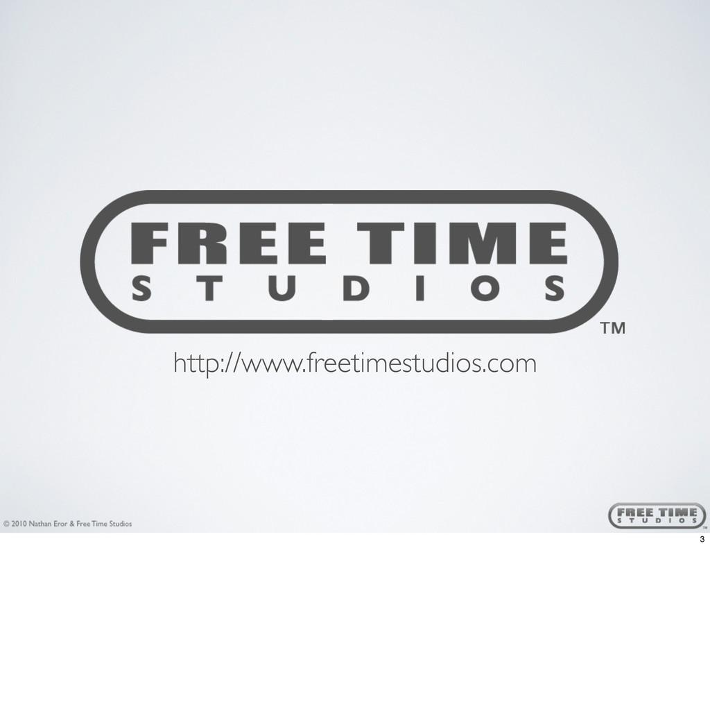 http://www.freetimestudios.com 3