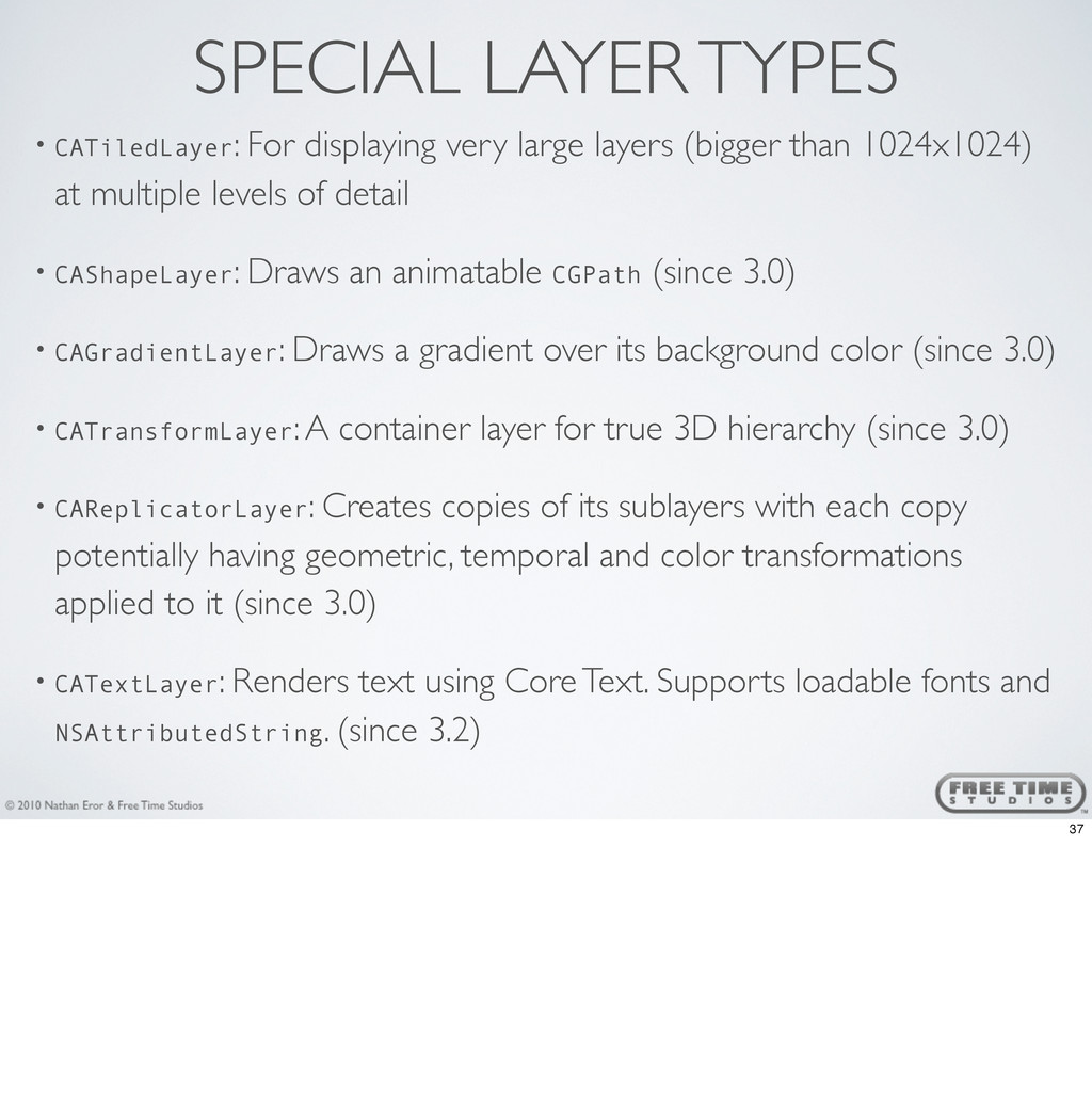 SPECIAL LAYER TYPES • CATiledLayer: For display...