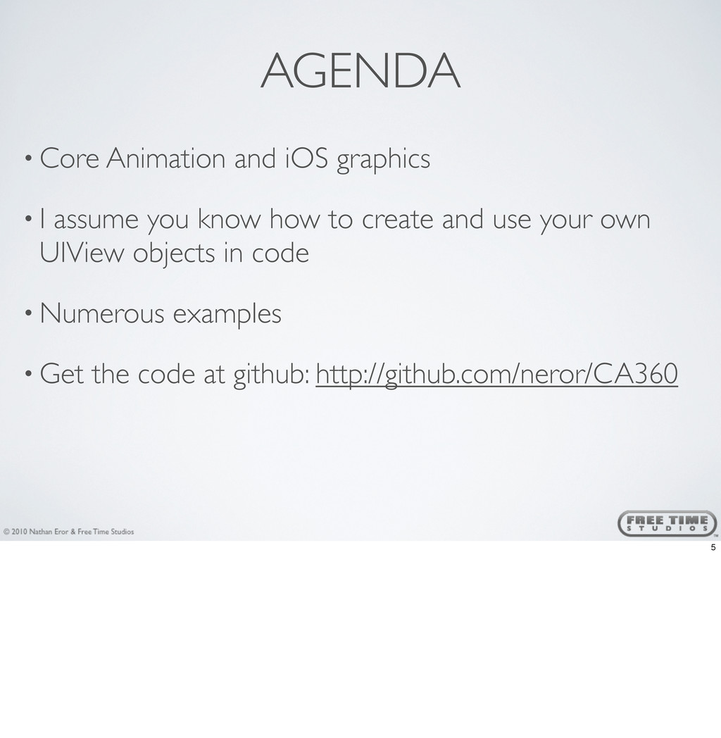 AGENDA • Core Animation and iOS graphics • I as...