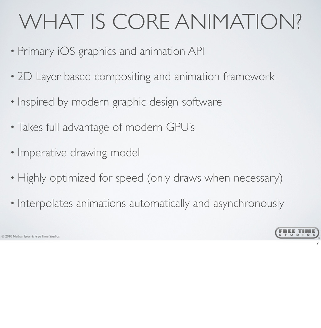 WHAT IS CORE ANIMATION? • Primary iOS graphics ...
