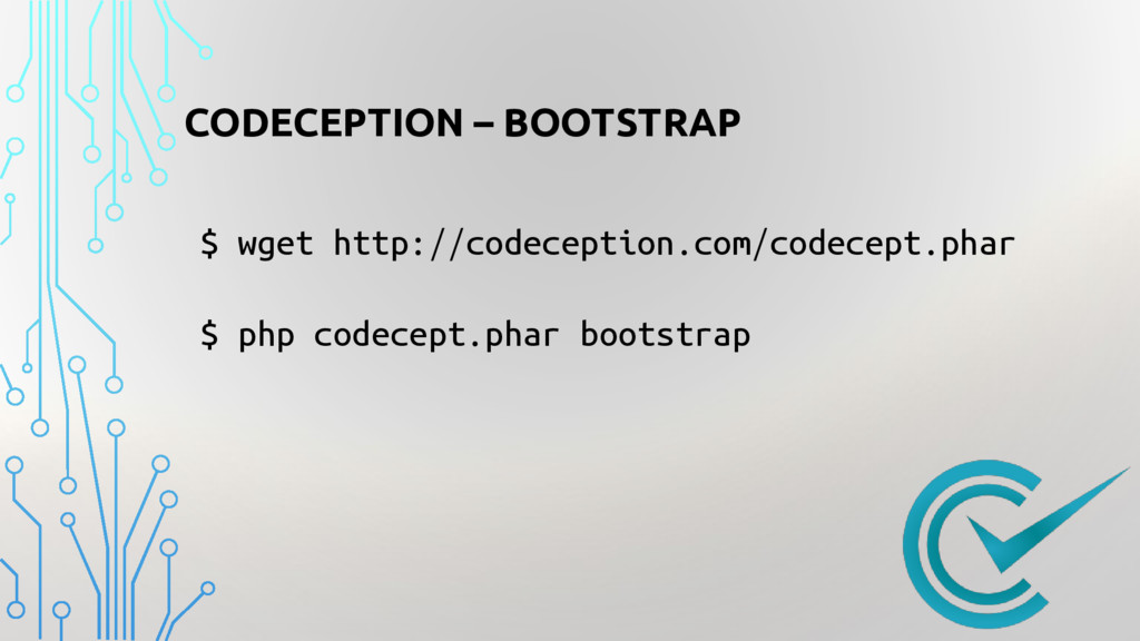 CODECEPTION – BOOTSTRAP $ wget http://codecepti...