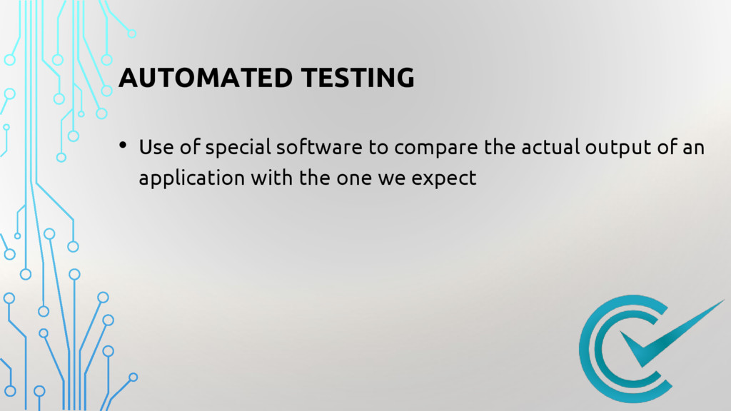 AUTOMATED TESTING • Use of special software to ...