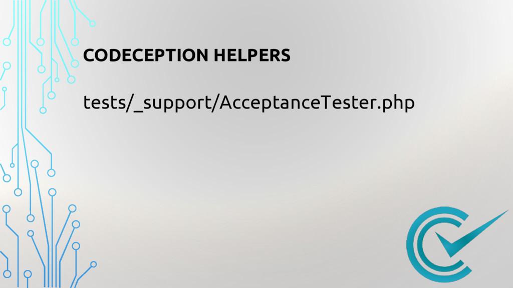 CODECEPTION HELPERS tests/_support/ΑcceptanceTe...