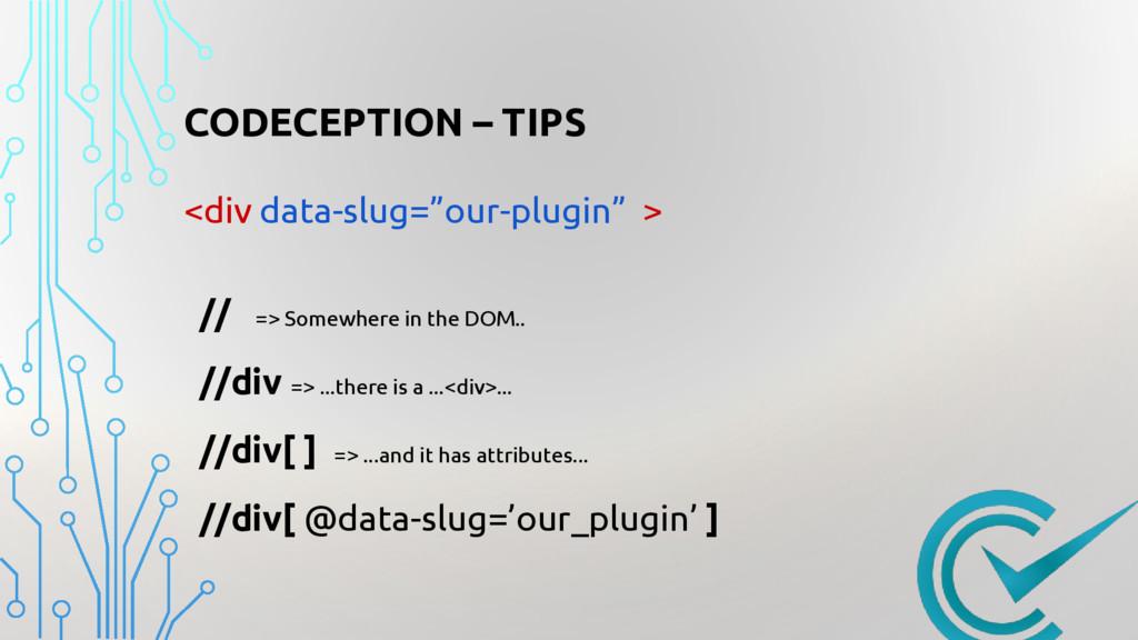 """CODECEPTION – TIPS <div data-slug=""""our-plugin"""" ..."""