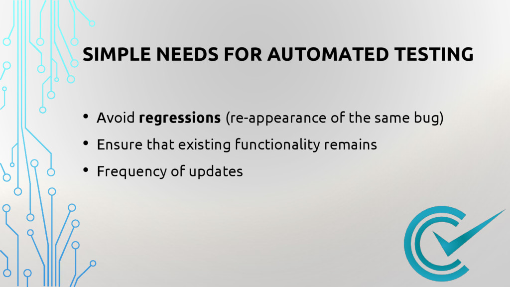 • Avoid regressions (re-appearance of the same ...