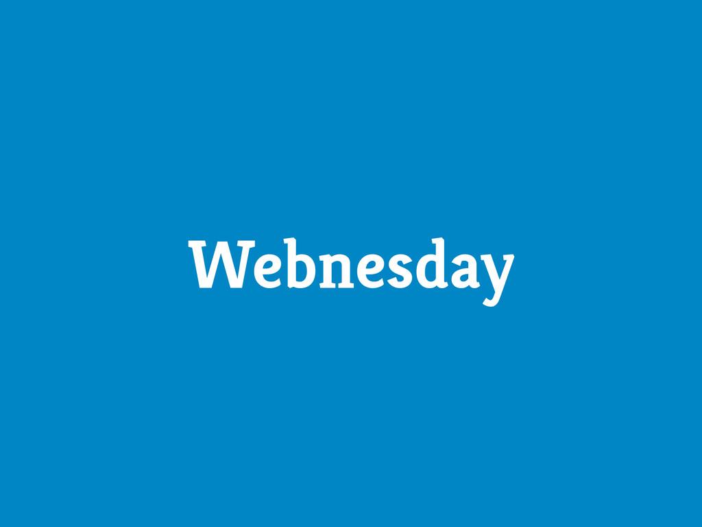 Webnesday