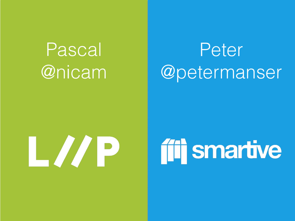 Pascal @nicam Peter @petermanser