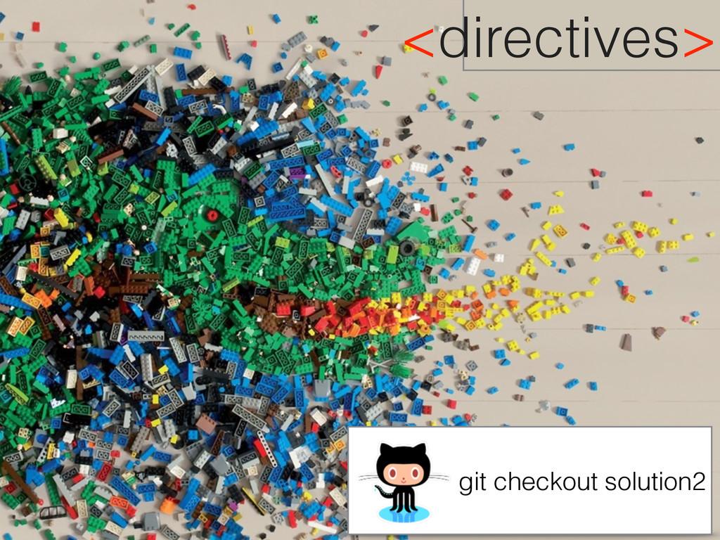 <directives> git checkout solution2
