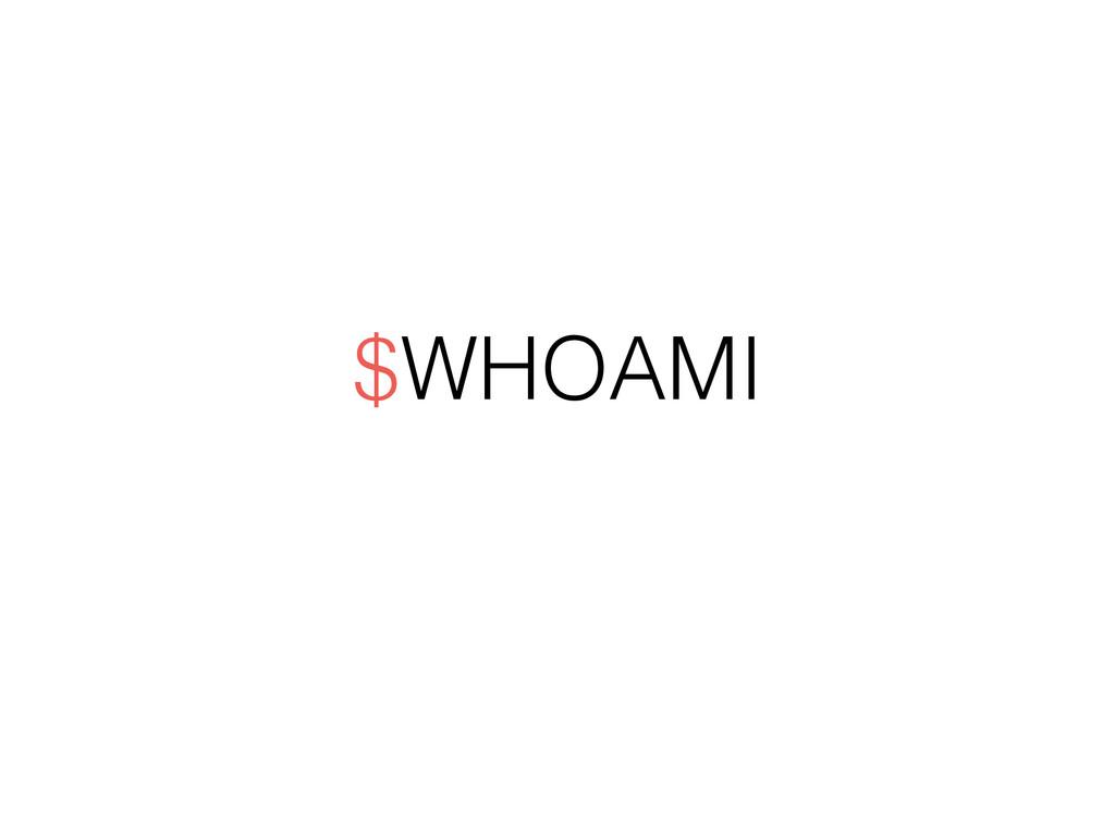 $WHOAMI