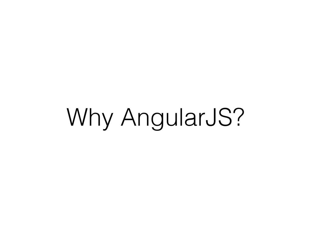 Why AngularJS?