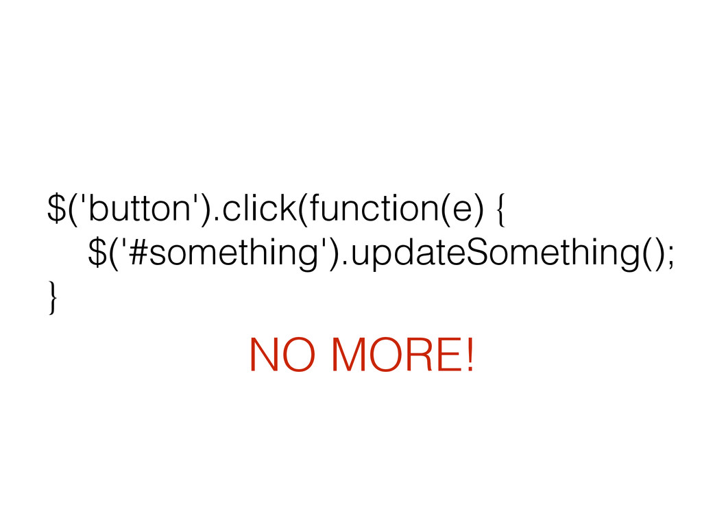 $('button').click(function(e) { $('#something'...