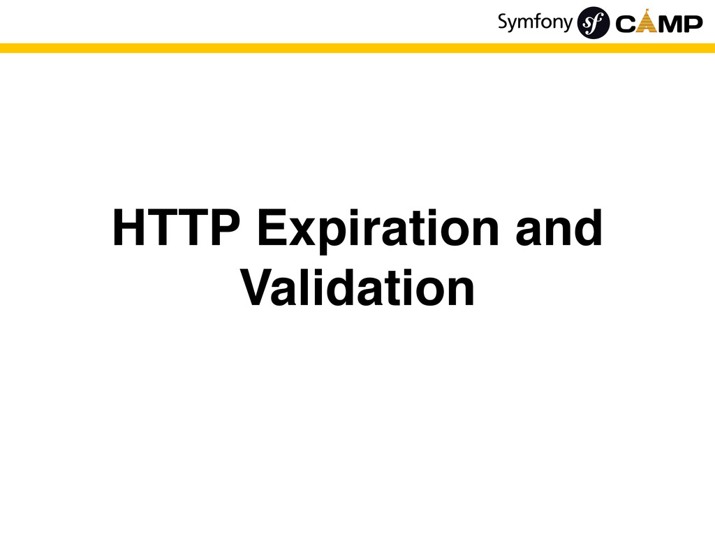 HTTP Expiration and Validation