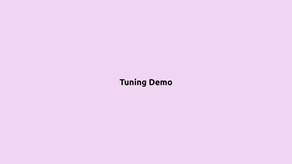 Tuning Demo