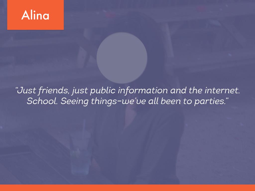 "Alina ""Just friends, just public information an..."