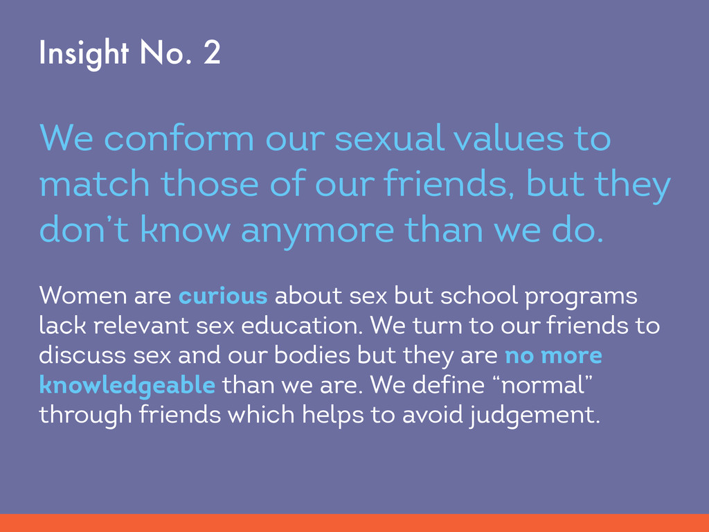 We conform our sexual values to match those of ...