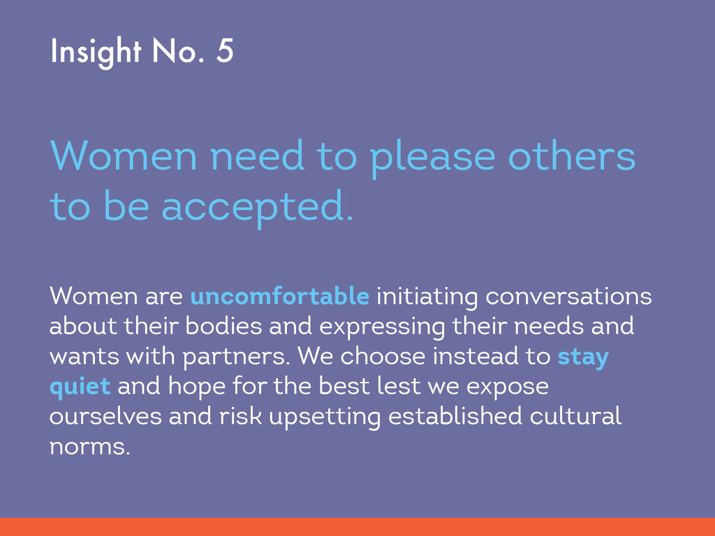 Women need to please others to be accepted. Wom...